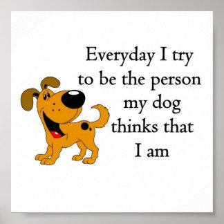 La persona mi perro piensa que soy póster