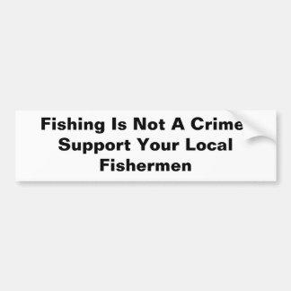 ¡La pesca no es un crimen! Apoye su Fishe local… Etiqueta De Parachoque