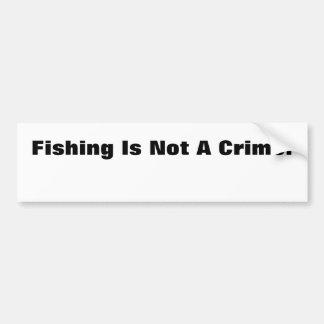 ¡La pesca no es un crimen! Pegatina De Parachoque