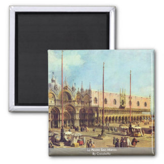La Piazza San Marco. By Canaletto 2 Inch Square Magnet