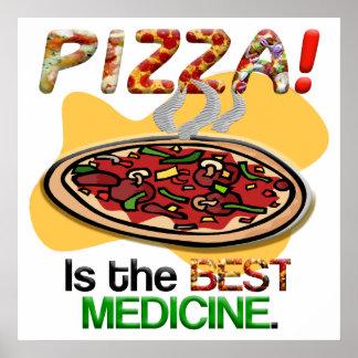 La pizza es la mejor medicina póster