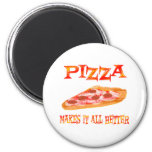 La pizza lo hace mejor iman