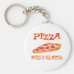 La pizza lo hace mejor llaveros