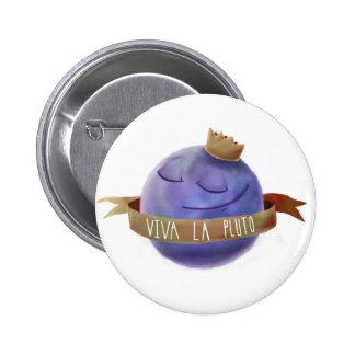 La Plutón de Viva Pin Redondo 5 Cm