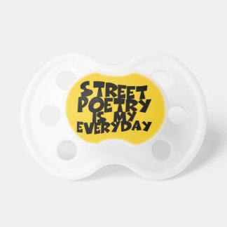 La poesía de la calle es mi diaria chupetes para bebés