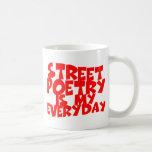 La poesía de la calle es mi diaria taza de café