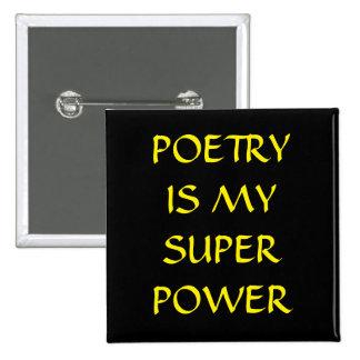 La poesía es mi botón del superpoder pin cuadrado