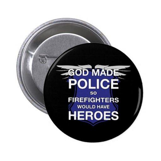 La policía hecha dios así que los bomberos tendría pin redondo de 2 pulgadas