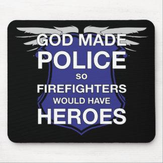 La policía hecha dios así que los bomberos tendría alfombrillas de ratón