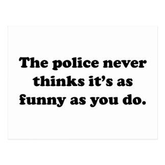 La policía nunca piensa que es tan divertido como  tarjeta postal