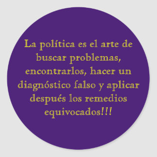 La política es el arte de buscar problemas, enc... pegatina redonda
