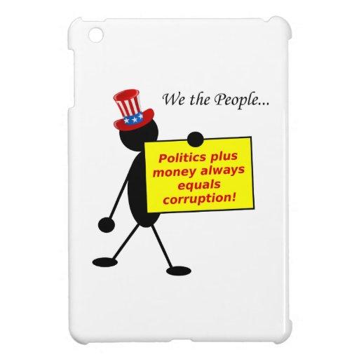 La política más el dinero iguala siempre la corrup iPad mini protector