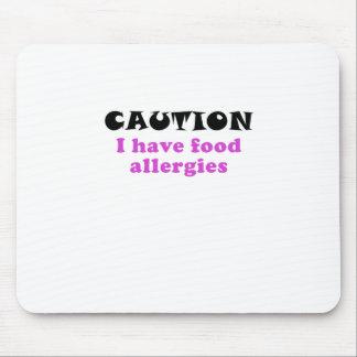 La precaución I tiene alergias alimentarias Alfombrilla De Ratón