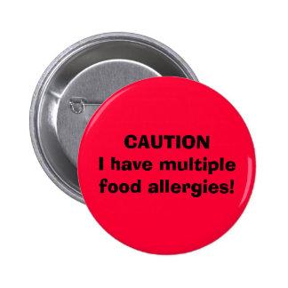 ¡La PRECAUCIÓN I tiene alergias alimentarias múlti Pin Redondo De 2 Pulgadas