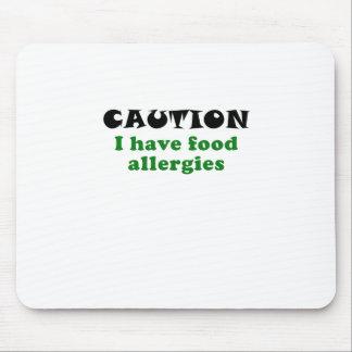 La precaución I tiene alergias alimentarias Tapetes De Ratón