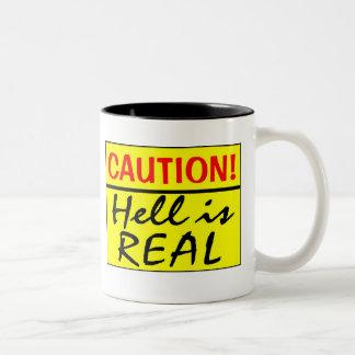 La precaución, infierno es real taza de dos tonos