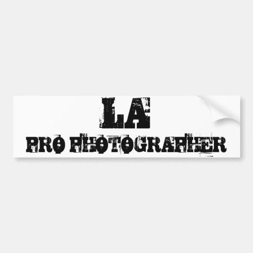 LA PRO PHOTOGRAPHER Bumper Sticker Car Bumper Sticker