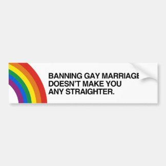 La PROHIBICIÓN de MATRIMONIO HOMOSEXUAL NO LE HACE Pegatina De Parachoque