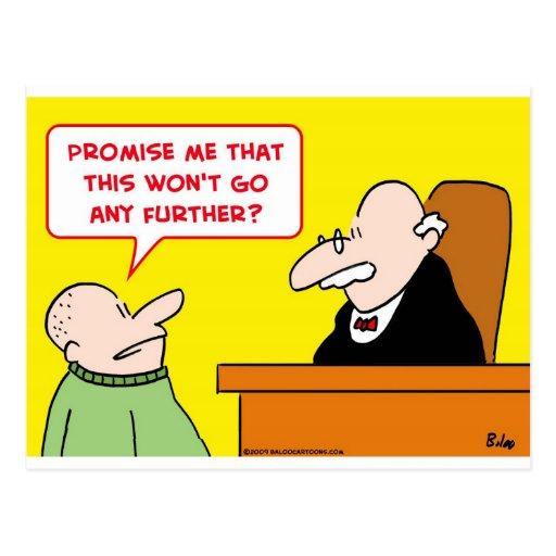 la promesa del juez no irá más lejos postal