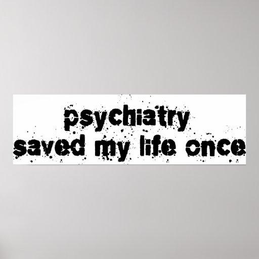La psiquiatría ahorró mi vida una vez poster