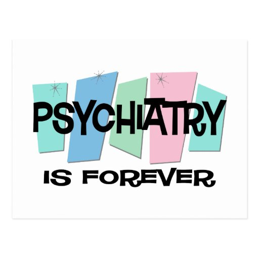 La psiquiatría es Forever Postales