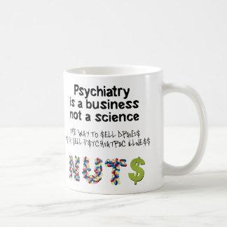 La psiquiatría es una ciencia del negocio no taza