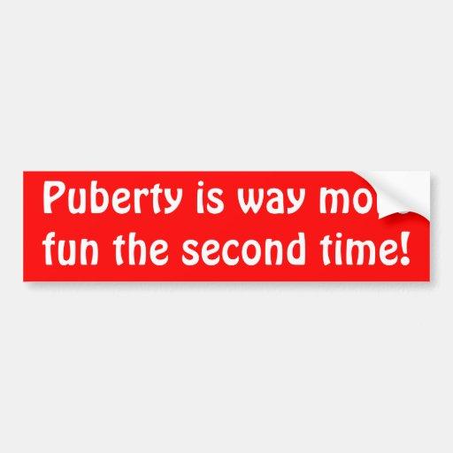 ¡La pubertad es manera más diversión la segunda ve Pegatina Para Auto