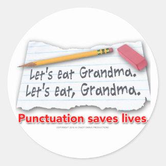 La puntuación ahorra vidas pegatina redonda
