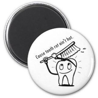 La putrefacción del diente no es caliente imán redondo 5 cm