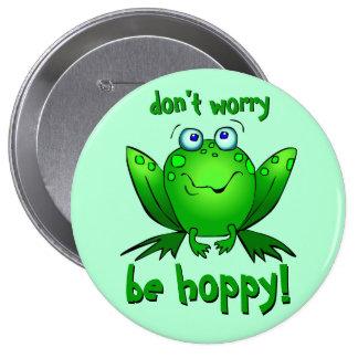 La rana verde no se preocupa sea aguamarina grande pin redondo de 4 pulgadas
