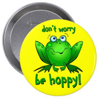 La rana verde no se preocupa sea amarillo grande pin redondo de 4 pulgadas