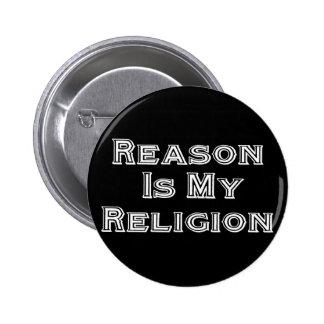 La razón es mi religión pin redondo de 2 pulgadas