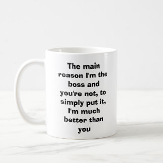 La razón principal soy el jefe y usted no es,… taza básica blanca