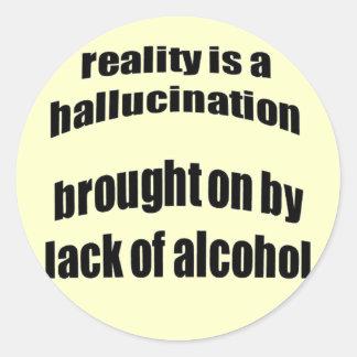 La realidad es una alucinación traída encendido etiqueta redonda