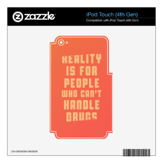 La realidad está para la gente que no puede skins para iPod touch 4G