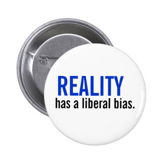 La realidad tiene un prejuicio liberal pin redondo 5 cm