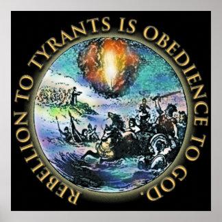 La rebelión a los tiranos es obediencia a dios = póster