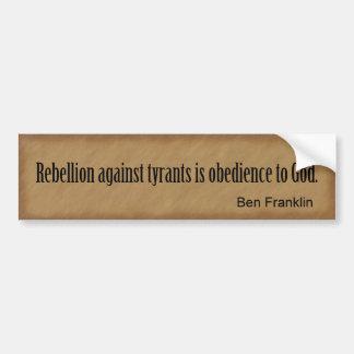 La rebelión contra tiranos es obediencia a dios pegatina para auto