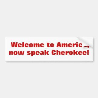 ¡La recepción a América, ahora habla cherokee! Pegatina De Parachoque
