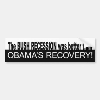 La recesión de Bush era mejor que Obama se recuper Pegatina Para Auto