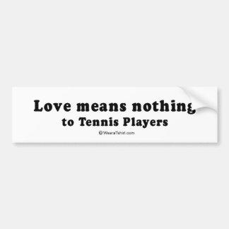 La RECOGIDA ALINEA - el amor no significa nada al Pegatina De Parachoque