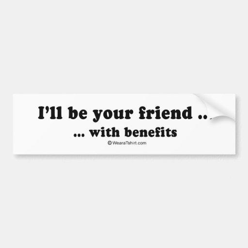 """La recogida alinea - """"seré su amigo con las ventaj etiqueta de parachoque"""