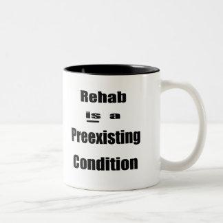 La rehabilitación es un condition2 preexistente taza de café de dos colores