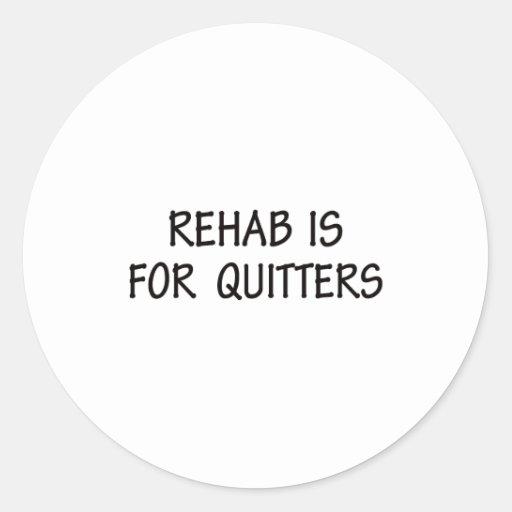La rehabilitación está para los Quitters Etiqueta