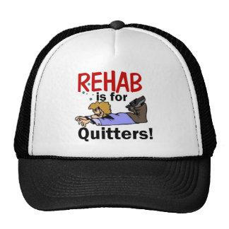 ¡la rehabilitación está para los QUITTERS! Gorras