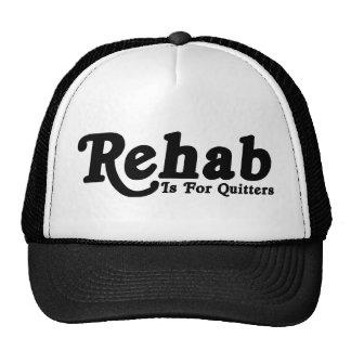 La rehabilitación está para los Quitters Gorras