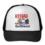 ¡la rehabilitación está para los QUITTERS! Gorro