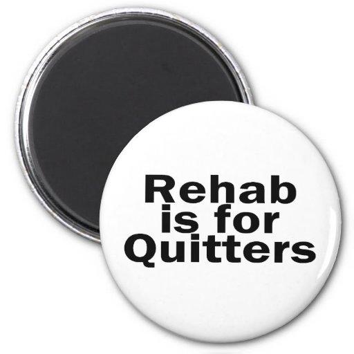 La rehabilitación está para los Quitters Imán Redondo 5 Cm