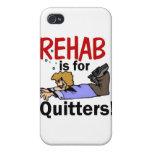 ¡la rehabilitación está para los QUITTERS! iPhone 4/4S Carcasa
