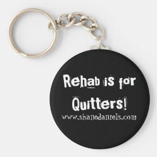 ¡La rehabilitación está para los Quitters! Llavero
